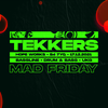 Tekkers - Big Ang,Ben Suff Donk,Palize +MORE Mad Friday 17th Dec