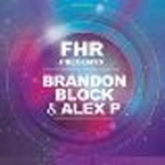 FHR Presents Brandon Block and Alex P