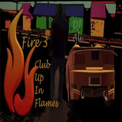 Fire 3:  Club up in Flames